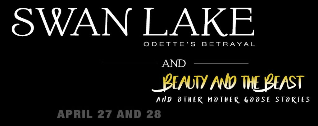 Swan Lake (Odette's Betrayal), and Beauty and the Beast and Other Mother Goose Stories April 27 and 28