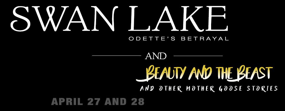Swan Lake (Odette's Betrayal), and Beauty and the Beast and Other Mother Goose Stories